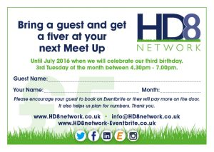 Bring a guest and get a fiver at your next HD8 Network Meet Up