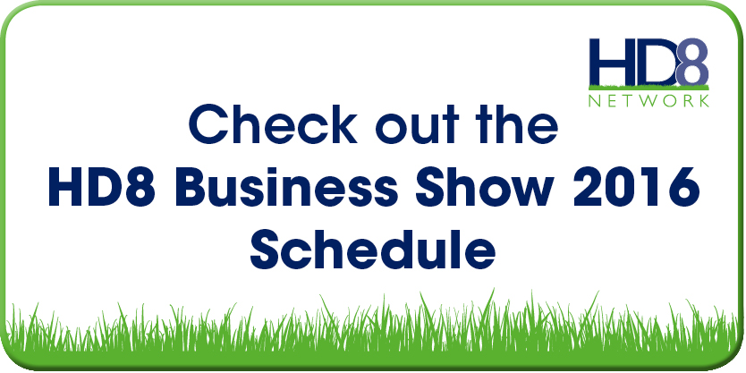 Check out the HD8 Business Show 2016 Schedule
