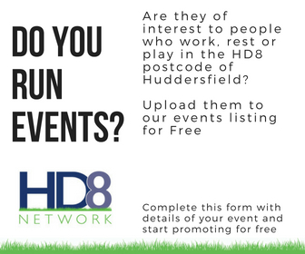 Do you run events? Are they of interest to people who work, rest or play in the HD8 postcode of Huddersfield? Upload them for free