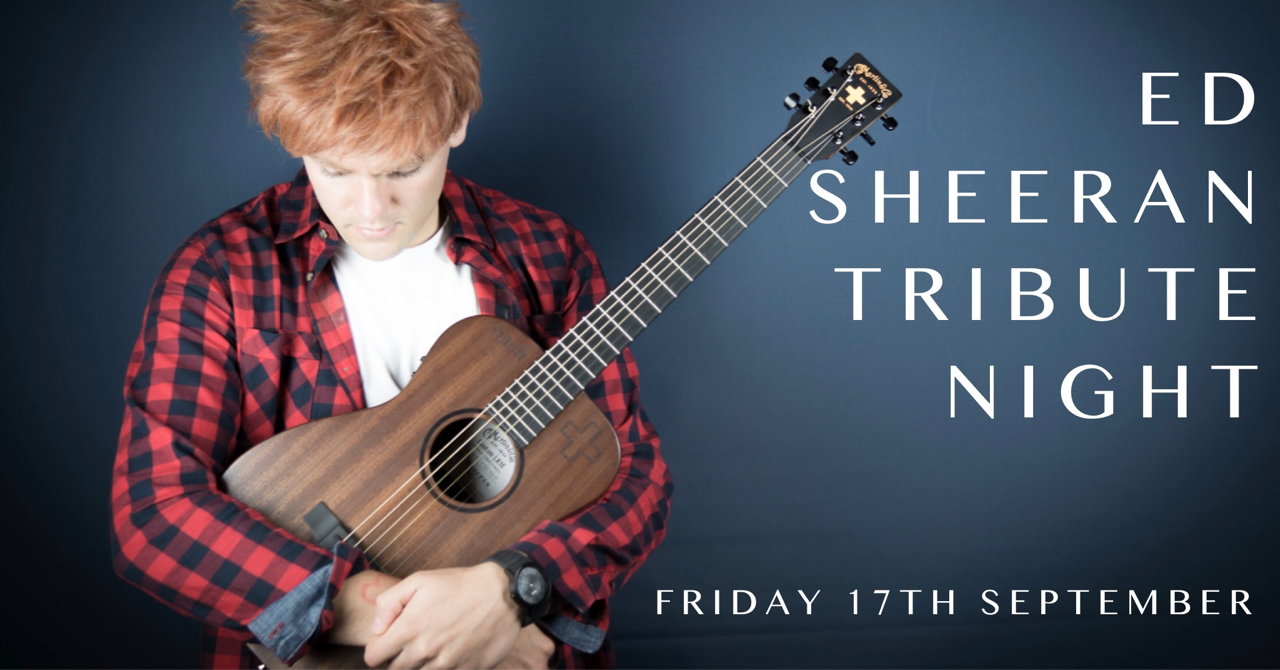 Ed Sheeran Tribute night!